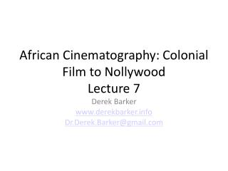 African Cinematography: Colonial Film to Nollywood Lecture  7