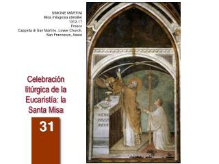 Celebración litúrgica de la Eucaristía: la Santa Misa