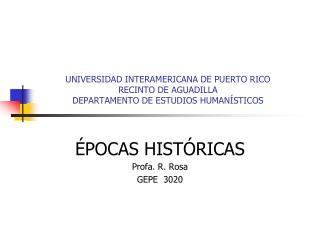ÉPOCAS HISTÓRICAS Profa. R. Rosa GEPE  3020