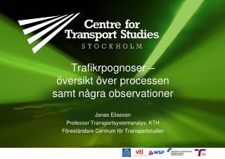 Trafikrpognoser –  översikt över processen  samt några observationer