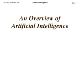 An Overview of  Artificial Intelligence