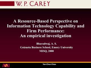 Bharadwaj , A. S. Goizueta  Business School, Emory University MISQ, 2000