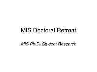 MIS Doctoral Retreat
