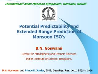 Potential Predictability and Extended Range Prediction of Monsoon ISO's