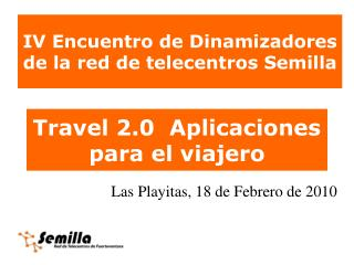 IV Encuentro de Dinamizadores de la red de telecentros Semilla