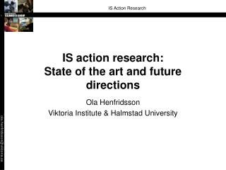 IS action research:  State of the art and future directions