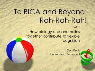 To BICA and Beyond:  Rah-Rah-Rah!