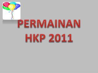 PERMAINAN HKP 2011