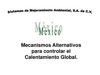 Mecanismos Alternativos            para controlar el Calentamiento Global.