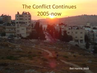 The Conflict Continues  2005-now