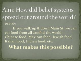 Aim: How did belief systems spread out around the world?