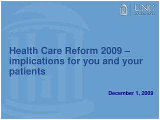Health Care Reform 2009 – implications for you and your patients