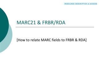 MARC21 & FRBR/RDA