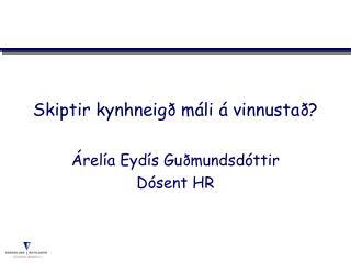 Skiptir kynhneigð máli á vinnustað?