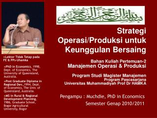 Pengampu  : Muchdie, PhD in Economic s Semester Genap 2010/2011