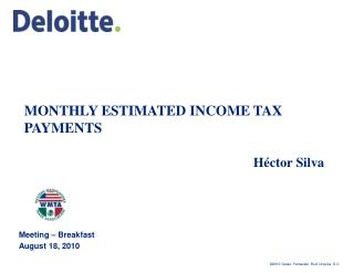 MONTHLY ESTIMATED INCOME TAX PAYMENTS         Héctor Silva