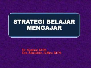 Dr. Syahrul, M.Pd.  Drs. Alimuddin, S.Miru, M.Pd.