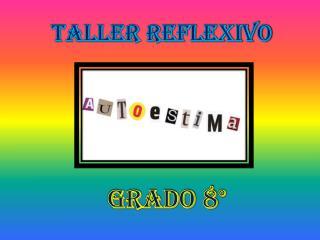 Taller reflexivo