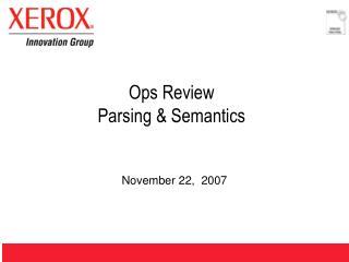 Ops Review Parsing & Semantics