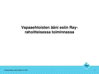 Vapaaehtoisten ääni esiin Ray-rahoitteisessa toiminnassa