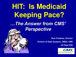HIT:  Is Medicaid Keeping Pace?