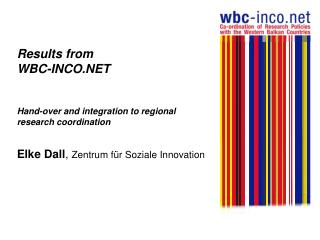 Results from WBC-INCO.NET Hand-over and integration to regional research coordination