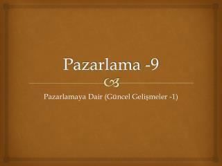 Pazarlama -9