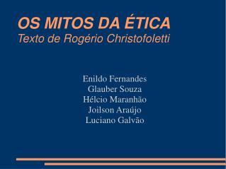 OS MITOS DA ÉTICA Texto de Rogério Christofoletti