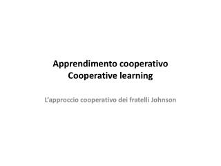 Apprendimento cooperativo Cooperative  learning