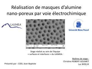 R alisation de masques d alumine nano-poreux par voie  lectrochimique