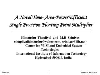 A Novel Time- Area-Power Efficient Single Precision Floating Point Multiplier