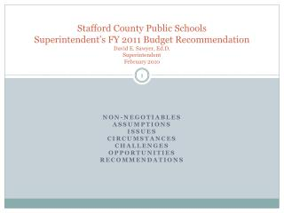 Stafford County Public Schools Superintendent s FY 2011 Budget Recommendation David E. Sawyer, Ed.D. Superintendent Febr