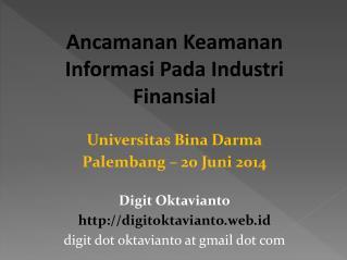 Ancamanan Keamanan Informasi Pada Industri Finansial Universitas Bina Darma