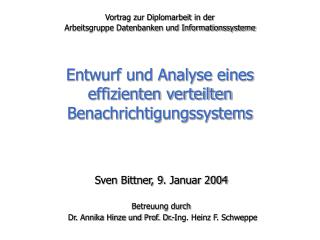 Sven Bittner, 9 . Januar 2004 Betreuung durch