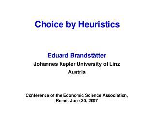 Choice by Heuristics