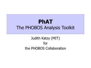 PhAT The PHOBOS Analysis Toolkit