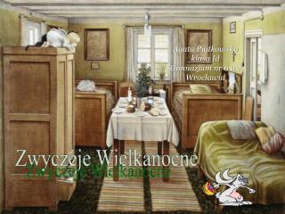 Agata Piątkowska  klasa Id Gimnazjum nr 6 we Wrocławiu