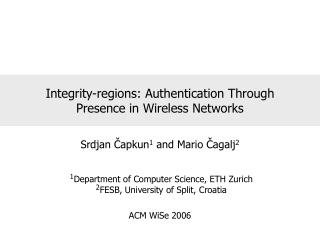 Integrity-regions: Authentication Through Presence in Wireless Networks