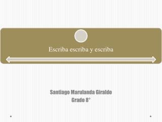 Santiago Marulanda Giraldo Grado 8�