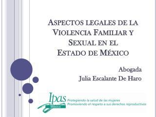 Aspectos legales de la Violencia Familiar y Sexual en  el  Estado de México