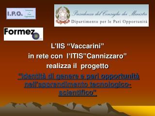 """L'IIS """"Vaccarini""""  in rete con  l'ITIS""""Cannizzaro""""  realizza il  progetto"""