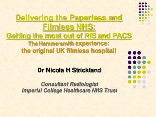 Dr Nicola H Strickland Consultant Radiologist Imperial College Healthcare NHS Trust