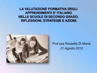 Prof.ssa Rossella Di Maria 31 Agosto 2013