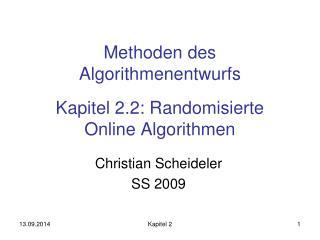 Methoden des Algorithmenentwurfs Kapitel 2.2: Randomisierte Online Algorithmen