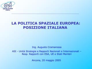 LA POLITICA SPAZIALE EUROPEA: POSIZIONE ITALIANA
