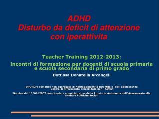 ADHD  Disturbo da deficit di attenzione con iperattivita