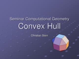 Seminar Computational Geometry Convex Hull