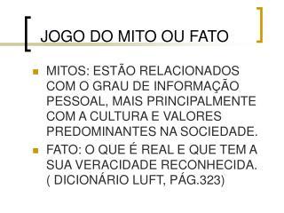JOGO DO MITO OU FATO
