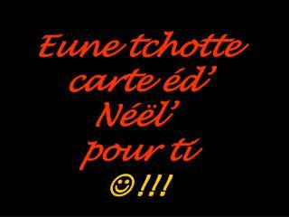 Eune tchotte  carte �d�  N��l�   pour ti  ? !!!
