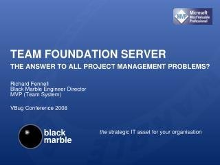 Team Foundation Server  the answer to all project management problems